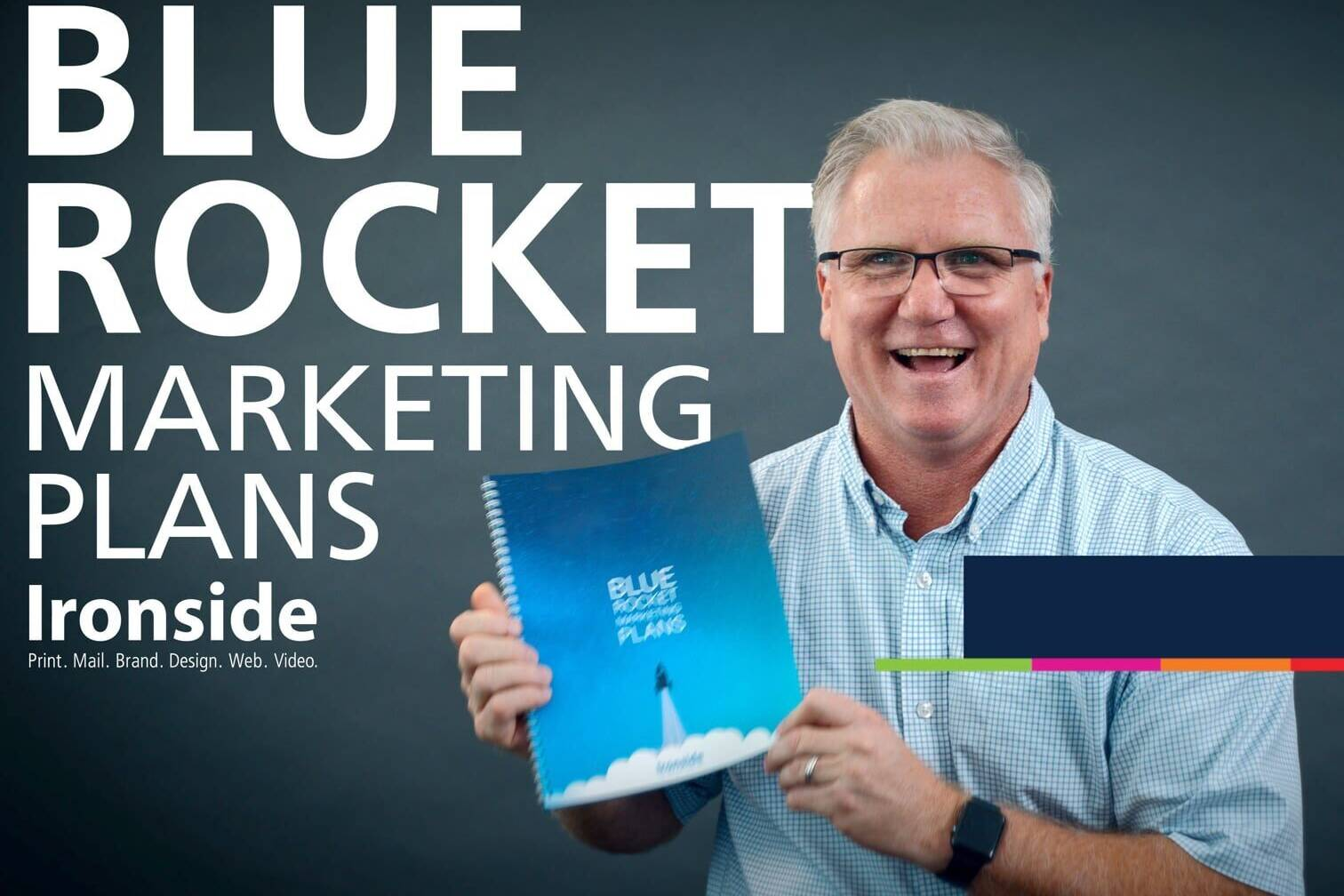Ironside provides professional video production. Our Blue Rocket marketing plans offer a tailor-made strategy for your every need.